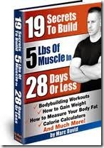 19 Secrets To Build 5 Lbs. of Muscle In 28 Days Or Less