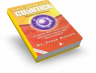 LA CURACIÓN CUÁNTICA, Dr. Frank Kinslow [ Libro + Audio CD ] – Un sistema rápido, sencillo y eficaz para eliminar cualquier dolor físico o emocional