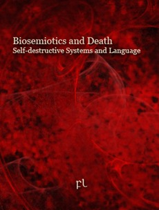 Biosemiotics and Death - Self-destructive Systems and Language Cover