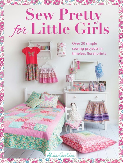 Sew Pretty for Little Girls book by Alice Caroline