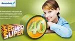 seguro super 40 bancorbras