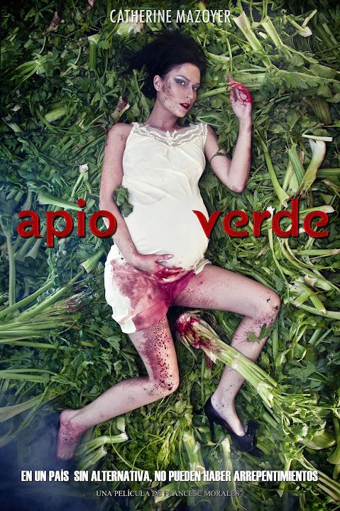 Apio Verde Poster - dirigido por Francesc Morales - Catherine Mazoyer - fotografía de Pablo Sepulveda Fierro.jpg