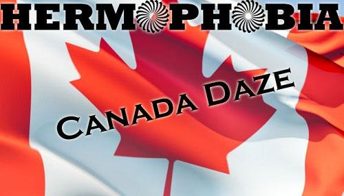 Hermophobia 40 - Canada Daze