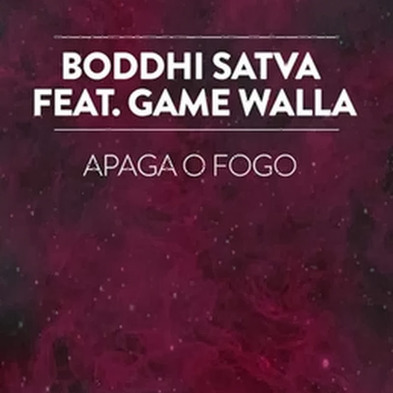 Boddhi Satva feat. Game Walla - Apaga O Fogo (Ancestral Dub 2k14) [Download]