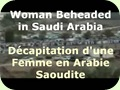 Woman Beheaded in Saudi Arabia - Décapitation d'une Femme en Arabie Saoudite