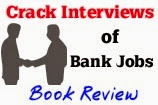 crack bank interviews book review,preparing for bank interviews,ibps common interview questions book
