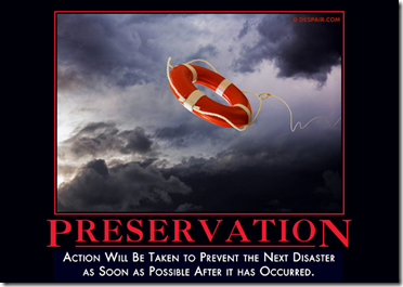 Preservation: Action will be taken to prevent the next disaster as soon as possible after it has occurred.
