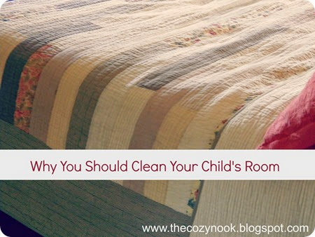 Why You Should Clean Your Child's Room - The Cozy Nook