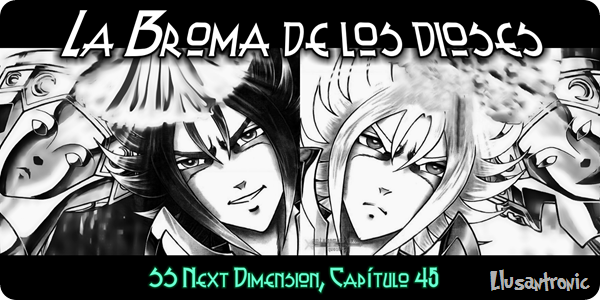 "SS Next Dimension #45: ""La Broma de los dioses"""