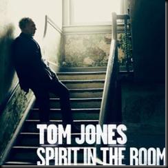Tom jones -Spirit in the Room