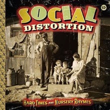 Social Distortion Hard Times and Nursey Rhymes