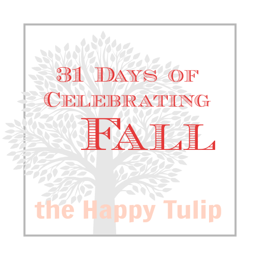 31 Days of Celebrating Fall at the Happy Tulip