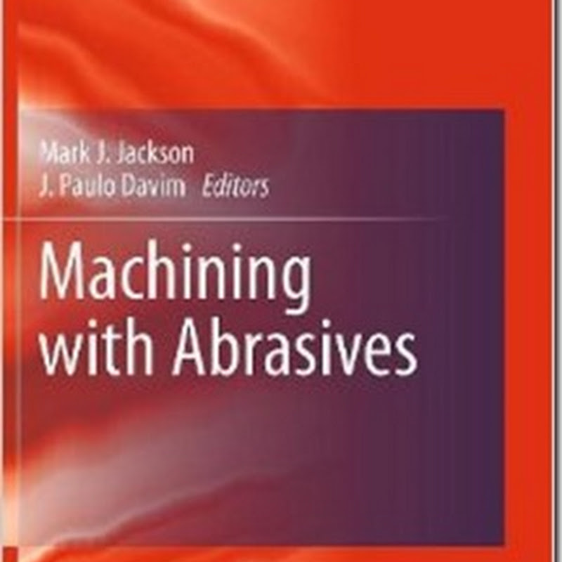 Mark J. Jackson, J. Paulo Davim - Machining with Abrasives