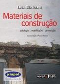 Materiais de Construção - Patologia, reabilitação e prevenção