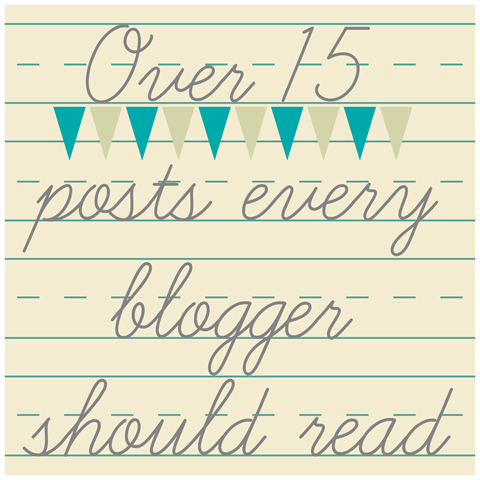 Over 15 post every blogger should read