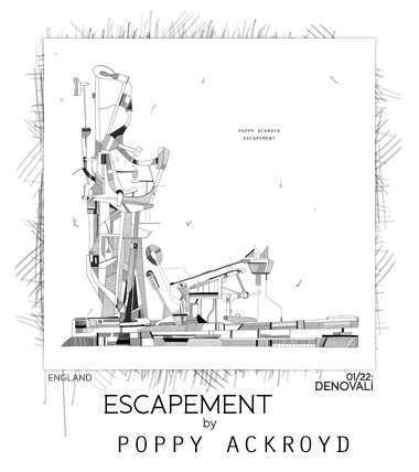 Escapement by Poppy Ackroyd