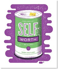 unfortunately self worth doesn't come in a can