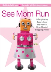 See Mom Run by Beth Feldman Book Cover