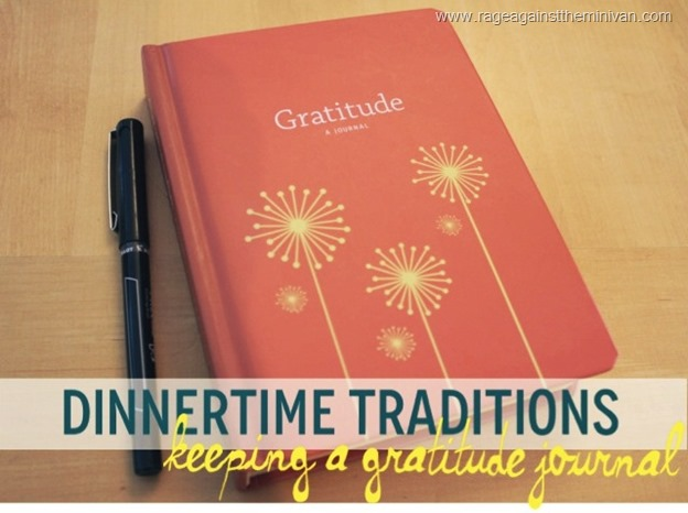 This simple journal forces us to identify, once a day, something we are thankful for. We go around the table and I write them down. In addition to the positive practice in the moment, it's also a fun log to look back on.