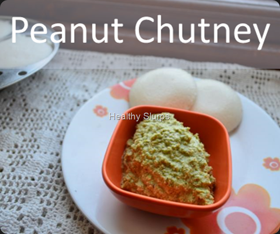 Peanut chutney and idli - power breakfast