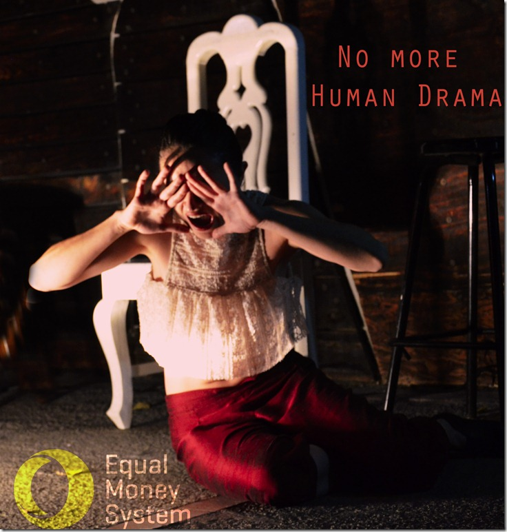 No More Human Drama- Equal Money System