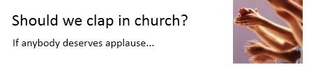 Should_we_clap_in_church