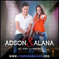 CD Adson e Alana - Ao Vivo Em Maringá (2013), Baixar Cds, Download, Cds Completos