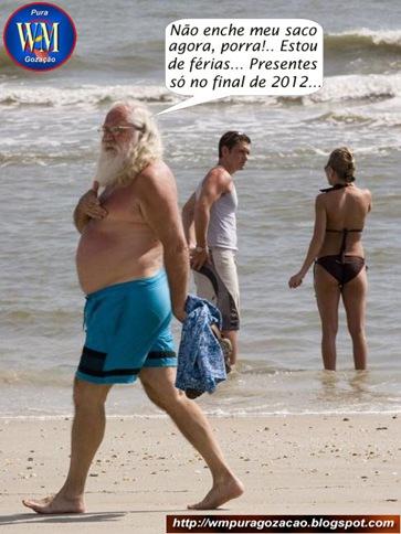 PAPAI NOEL, Estou de férias! Presentes só em 2012