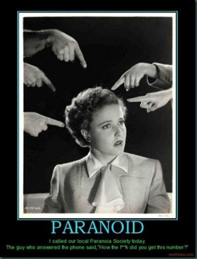 paranoid-paranoid-paranpia-demotivational-poster-1284159875
