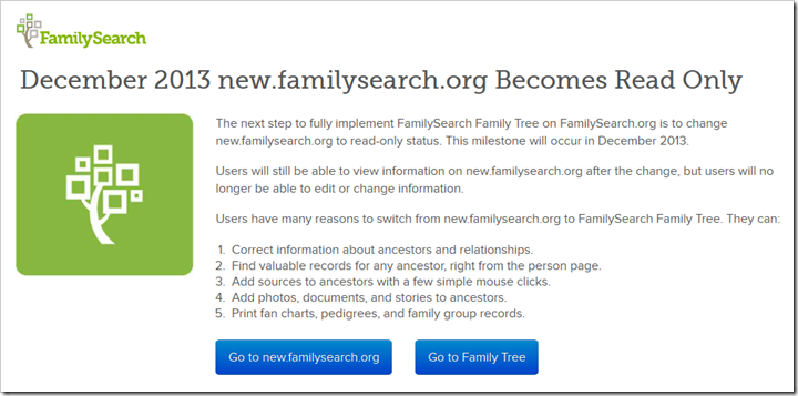 Notification that New FamilySearch will be retired to read-only status in December 2013
