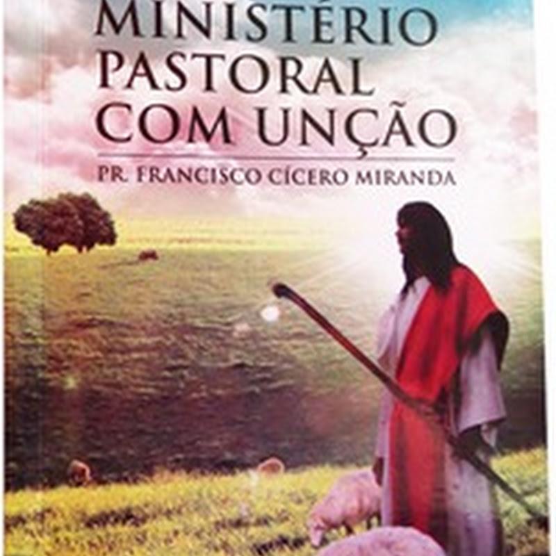 """Lançamento literário: """"Ministério Pastoral com Unção""""– Pr. Francisco Cícero Miranda"""