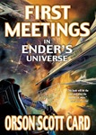 Orson Scott Card; First Meetings in the Enderverse