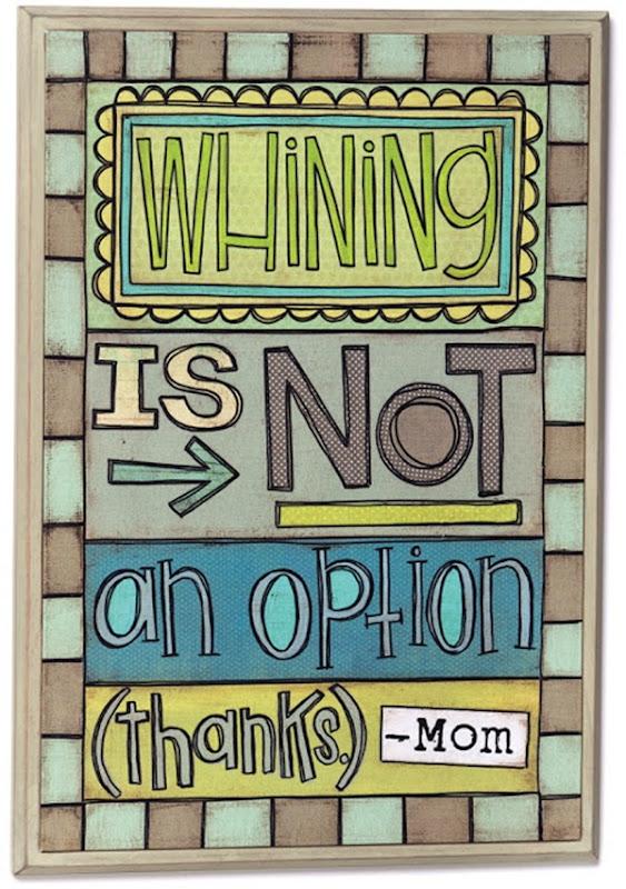 Quejarse no es una opción GRACIAS mamá.