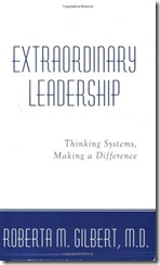 roberta_m_gilbert_extraordinary_leadership_thinking_systems_making_a_difference