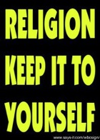 keep your religion to yourself