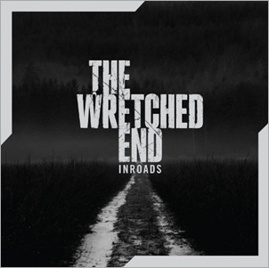 TheWretchedEnd_Inroads