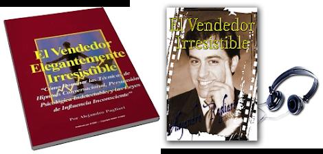 EL VENDEDOR IRRESISTIBLE, Alejandro Pagliari [ Libro ] – Técnicas de hipnosis conversacional, persuasión psicológica, y leyes de influencia inconsciente