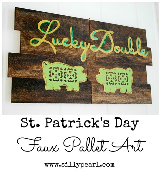 St Patricks Day Faux Pallet Art - The Silly Pearl