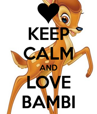 Keep_calm_and_love_Bambi