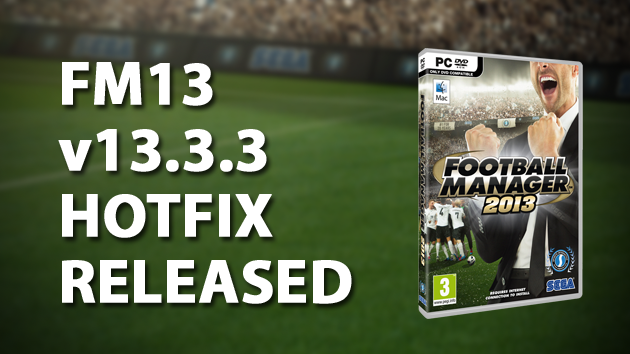 FM13 v13.3.3 Hotfix Released