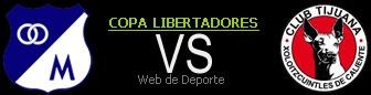 Millonarios vs Xolos de Tijuana