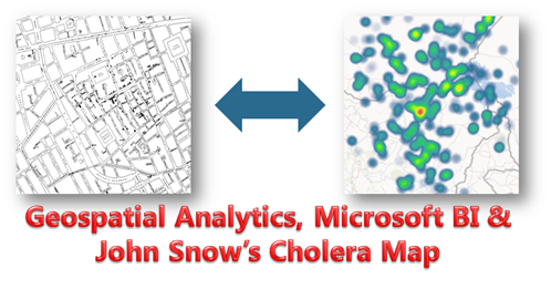 GeoSpatial Analytics, Microsoft BI & John Snow's Cholera Map