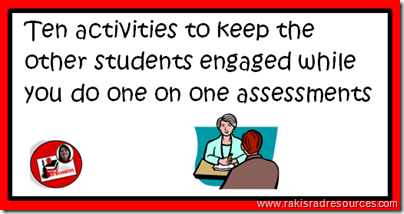 10 ways to keep students engaged in thinking and learning while you complete beginning of the year assessments.  Ideas from Heidi Raki of Raki's Rad Resources.