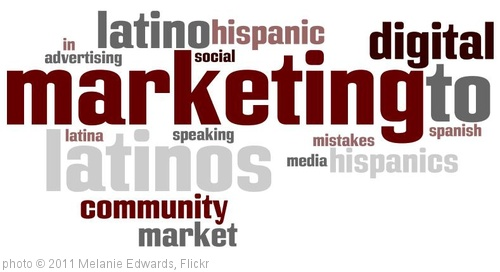 'Marketing to Latinos' photo (c) 2011, Melanie Edwards - license: http://creativecommons.org/licenses/by/2.0/