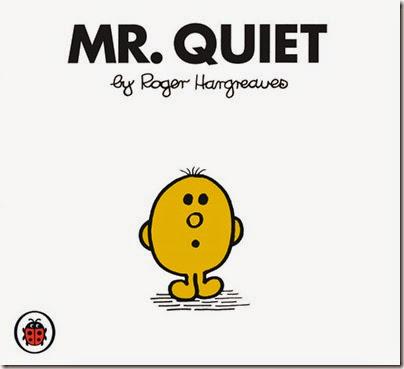 29 Mr. Quiet