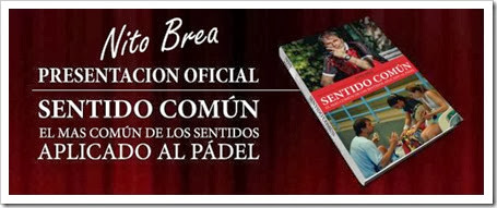 """Nito Brea publica su primer libro """"Sentido Común: el más común de los sentidos aplicado al Pádel"""". Próximamente en España."""