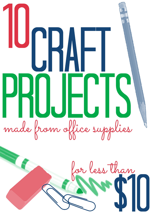 10 Crafts Made from Office Supplies