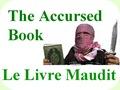 The Accursed Book..الكتاب الملعون..Le Livre Maudit