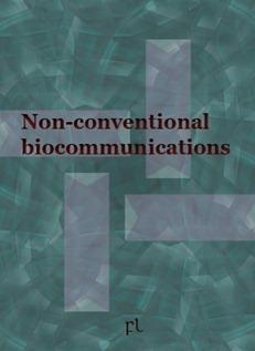 Non-conventional biocommunications