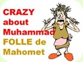 Crazy about Muhammad.. ..Folle de Mahomet